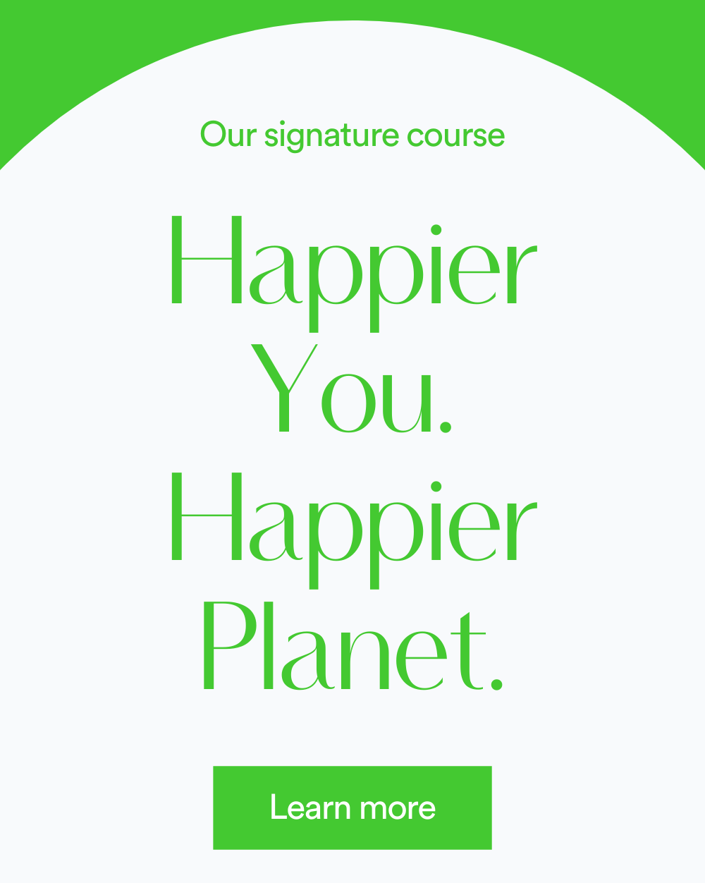 Our signature course